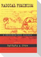 Radical Feminism: A Documentary Reader