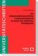 Das telekommunikationsrechtliche Frequenzplanungsrecht im System des allgemeinen Planungsrechts