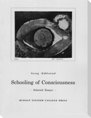 Schooling of Consciousness: Selected Essays