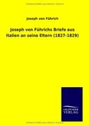 Joseph von Führichs Briefe aus Italien an seine Eltern (1827-1829)