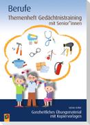 Themenheft Gedächtnistraining mit Senioren und Seniorinnen - Berufe
