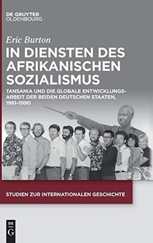 Burton, Eric. In Diensten des Afrikanischen Sozialismus - Tansania und die globale Entwicklungsarbeit der beiden deutschen Staaten, 1961-1990. de Gruyter Oldenbourg, 2021.