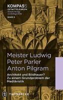 Meister Ludwig - Peter Parler - Anton Pilgram