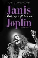 Janis Joplin. Nothing Left to Lose