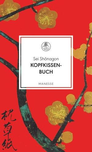 Sei Shonagon / Michael Stein / Michael Stein. Kopfkissenbuch. Manesse, 2019.