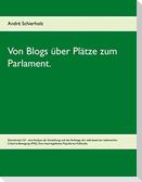Von Blogs über Plätze zum Parlament.