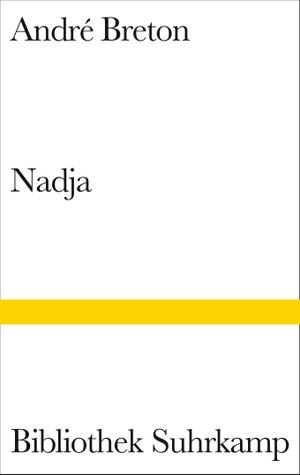 André Breton / Bernd Schwibs / Karl Heinz Bohrer. Umlauf Nadja. Suhrkamp, 2002.