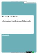 Abriss einer Soziologie der Nekrophilie