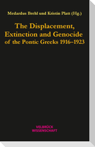 The Displacement, Extinction and Genocide of the Pontic Greeks 1916-1923