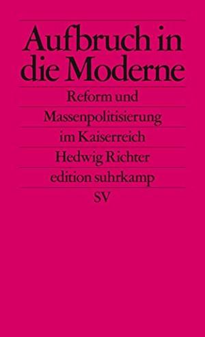 Richter, Hedwig. Aufbruch in die Moderne - Reform