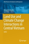 Land Use and Climate Change Interactions in Central Vietnam