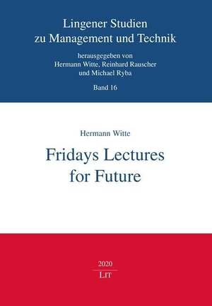 Witte, Hermann. Fridays Lectures for Future. Lit V
