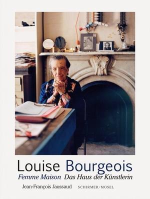 Louise Bourgeois / Jean-Francois Jaussaud / Xavier Girard / Michaela Angermair. Femme Maison. Das Haus der Künstlerin. Schirmer Mosel, 2019.
