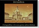Dresden - Fotografien wie aus guten alten Zeiten (Wandkalender 2022 DIN A2 quer)