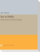 Sex in Public: The Incarnation of Early Soviet Ideology
