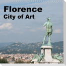 Florence City of Art (Wall Calendar 2022 300 × 300 mm Square)