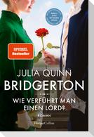 Bridgerton - Wie verführt man einen Lord?