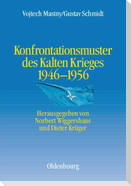Konfrontationsmuster des Kalten Krieges 1946 - 1956