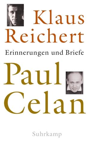 Klaus Reichert. Paul Celan - Erinnerungen und Briefe. Suhrkamp, 2020.