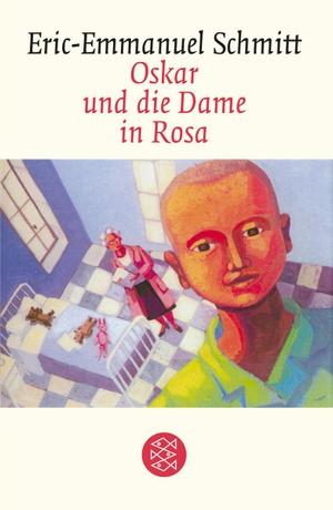 Eric-Emmanuel Schmitt / Annette und Paul Bäcker. Oskar und die Dame in Rosa - Erzählung. FISCHER Taschenbuch, 2005.