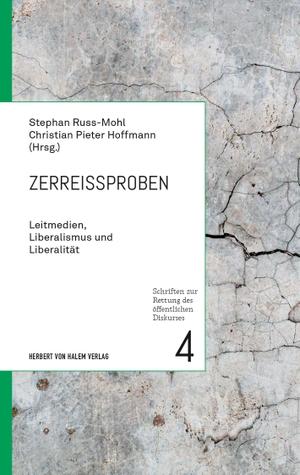 Russ-Mohl, Stephan / Christian Pieter Hoffmann (Hrsg.). Zerreißproben - Leitmedien, Liberalismus und Liberalität. Herbert von Halem Verlag, 2021.