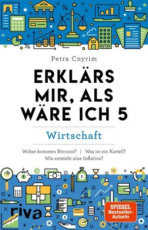 Cnyrim, Petra. Erklärs mir, als wäre ich 5 - Wirtschaft. riva Verlag, 2021.