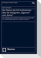 """Der Diskurs der EU-Institutionen über die Kategorien """"Zigeuner"""" und """"Roma"""""""