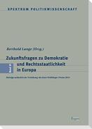 Zukunftsfragen zu Demokratie und Rechtsstaatlichkeit in Europa