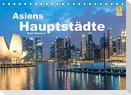 Asiens Hauptstädte (Tischkalender 2022 DIN A5 quer)