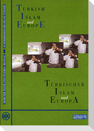 Turkish Islam and Europe /Türkischer Islam und Europa