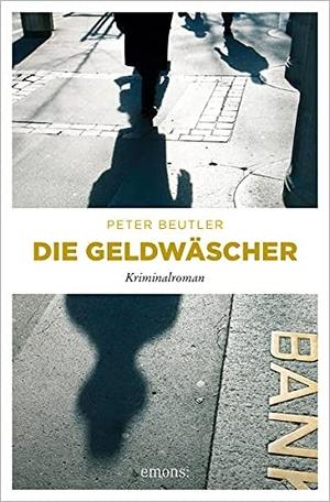 Beutler, Peter. Die Geldwäscher - Kriminalroman. Emons Verlag, 2021.
