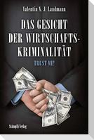 Das Gesicht der Wirtschaftskriminalität - Trust me