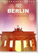 BERLIN ultracool (Tischkalender 2022 DIN A5 hoch)