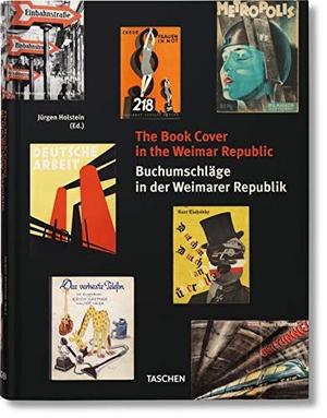 Jürgen Holstein. The Book Cover in the Weimar Republic. TASCHEN GmbH, 2015.