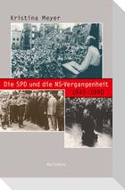 Die SPD und die NS-Vergangenheit 1945-1990