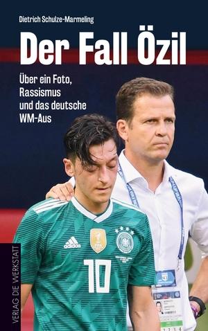 Dietrich Schulze-Marmeling / Robert Claus / Ilker Gündogan / Diethelm Blecking. Der Fall Özil - Über ein Foto, Rassismus und das deutsche WM-Aus. Die Werkstatt, 2018.