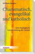 Charismatisch, evangelikal und katholisch