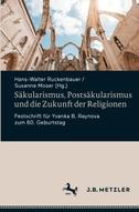 Säkularismus, Postsäkularismus und die Zukunft der Religionen
