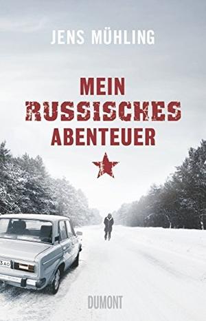Jens Mühling. Mein russisches Abenteuer. DuMont Buchverlag, 2013.