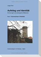 Aufstieg und Identität. Erinnerungen und soziologische Reflexionen, Band 1