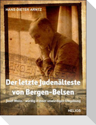 Der letzte Judenälteste von Bergen-Belsen