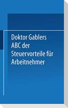 Dr. Gablers ABC der Steuervorteile für Arbeitnehmer