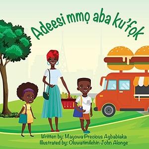 Agbabiaka, Mayowa Precious. There's Rice At Home (Ibibio). Aseda Press LTD, 2021.