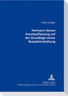 Hermann Hesses Kunstauffassung auf der Grundlage seiner Rezeptionshaltung