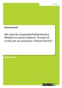 "Die Sprache als gesellschaftskritisches Medium in Amara Lakhous ""Scontro di civiltà per un ascensore a Piazza Vittorio"""