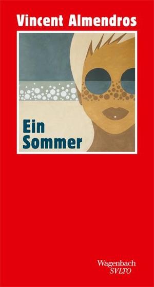 Vincent Almendros / Till Bardoux. Ein Sommer. Wagenbach, K, 2017.