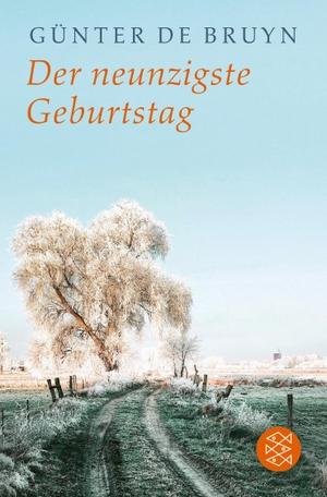 Bruyn, Günter de. Der neunzigste Geburtstag - Ein ländliches Idyll. FISCHER Taschenbuch, 2021.