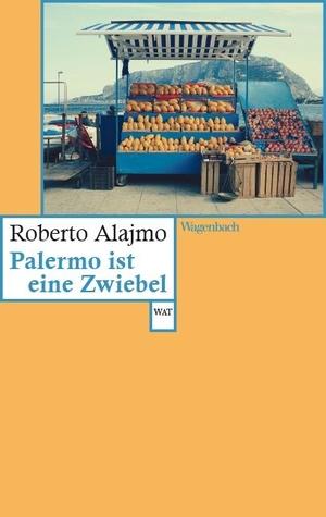 Alajmo, Roberto. Palermo ist eine Zwiebel. Wagenba