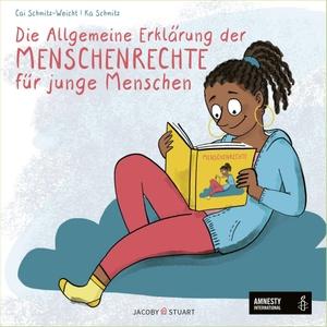 Schmitz-Weicht, Cai. Die Allgemeine Erklärung der Menschenrechte für junge Menschen. Jacoby & Stuart, 2021.