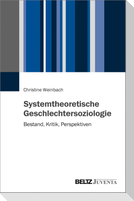 Systemtheoretische Geschlechtersoziologie